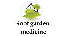 Roof garden medicine